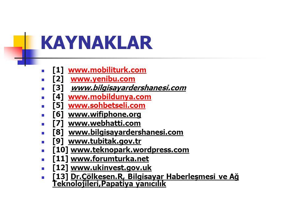 KAYNAKLAR [1] www.mobiliturk.com [2] www.yenibu.com